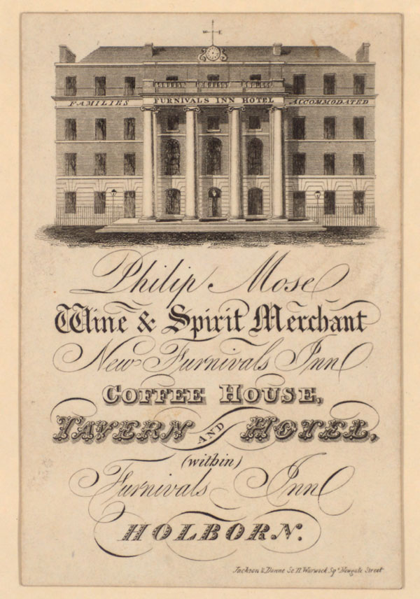Trade card for Philip Mose, wine and spirit merchant in Holborn, showing New Furnivals Inn coffee house, tavern and hotel