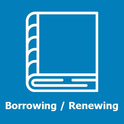 Borrowing / Renewing