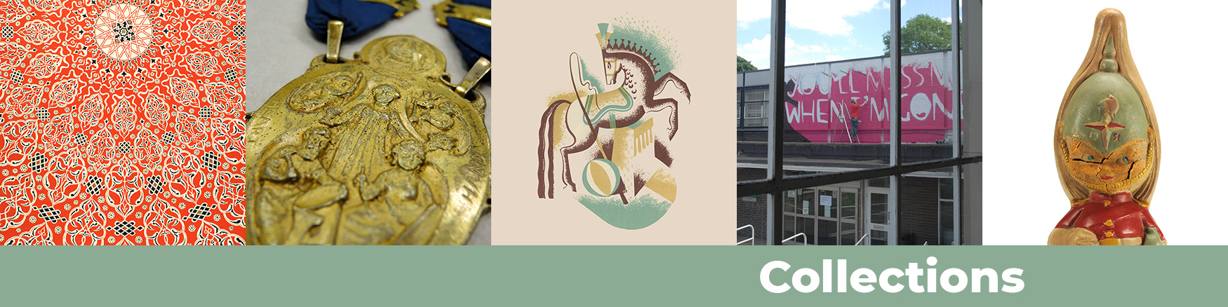 Banner image for the Collections page. Five images - a page form the Grammar of Ornament, Sheffield Guild of Craftsmen Medal, Student graphic, Psalter Lane Graffiti, Festival of Britain, Soldier..