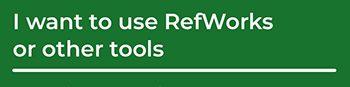 Link to I want to use RefWorks or other tools page