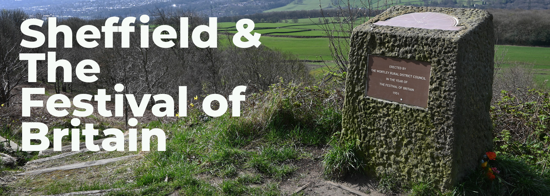 Banner image for the Festival of Britain and Sheffield page. Photograph of the Festival Stone.
