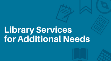 Library Services for additional needs