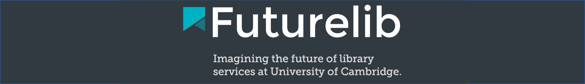 Futurelib logo and text reading imagining the future or library services at University of Cambridge