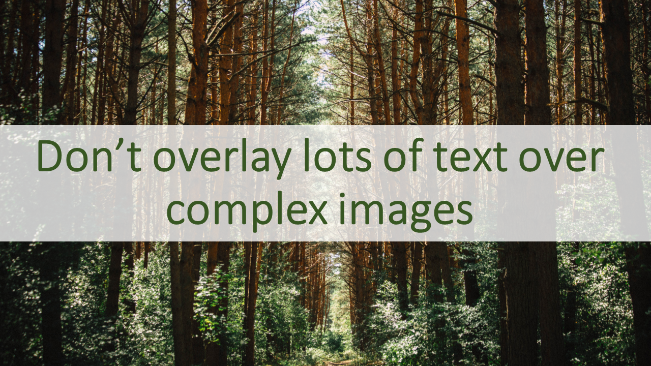 Don't overlay lots of text over complex images
