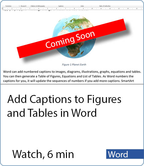 Video coming soon - Add Captions to figures & tables in Word