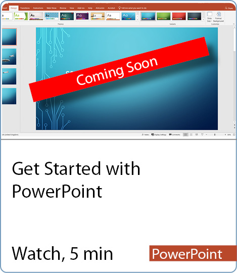 Video coming soon - Get Started with PowerPoint