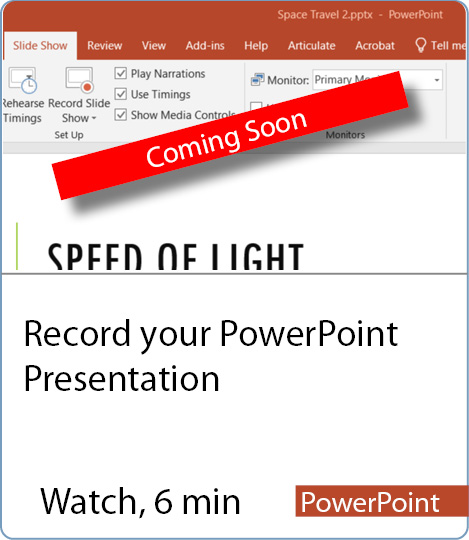 Video coming Soon - Record your PowerPoint Presentation