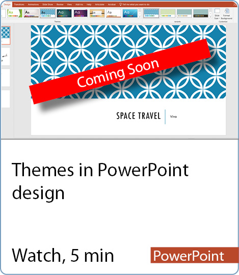 Video coming Soon - Themes in PowerPoint