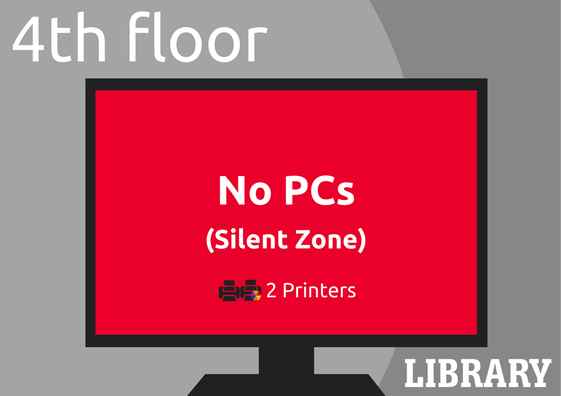 Library 4th Floor. Silent zone. No PCs. 2 printers.