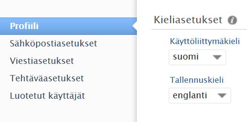 """Vasemman valikon otsikko: """"Profiili"""", valikon vaihtoehdot: Sähköpostiasetukset, Viestiasetukset, Tehtäväasetukset, Luotetut käyttäjät, Oikean puolen otsikko: Kieliasetukset, käyttöliittymäkieli (valittuna suomi) ja tallennuskieli (valittuna englanti)"""