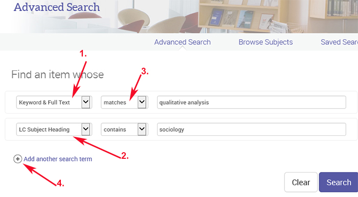 Advanced search: 1. Keyword & Full Text 2. LC Subject Heading 3. matches, 4. Add another search term.