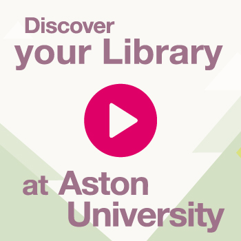 Discover your Library at Aston University