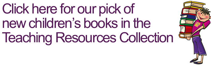 Click here for our pick of new children's books in the TRC