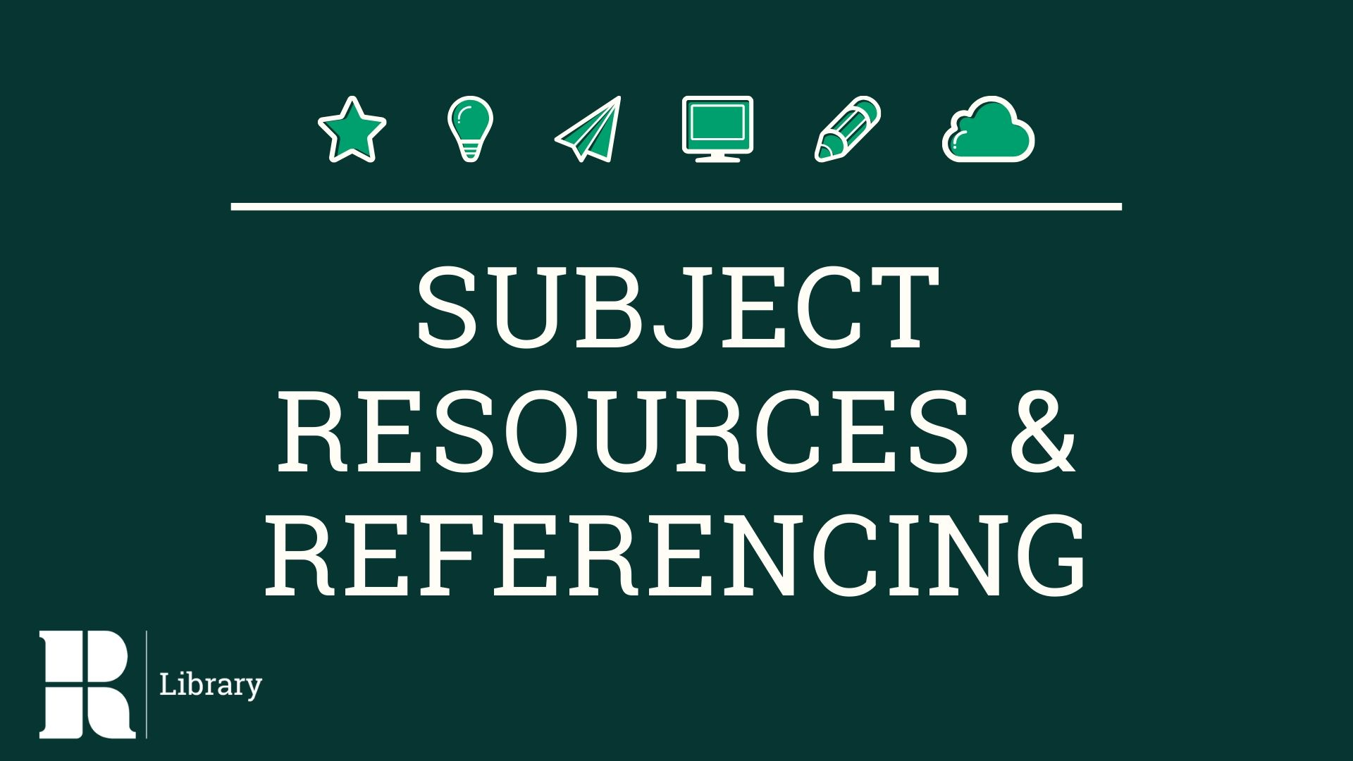 Subject Resources & Referencing Guides