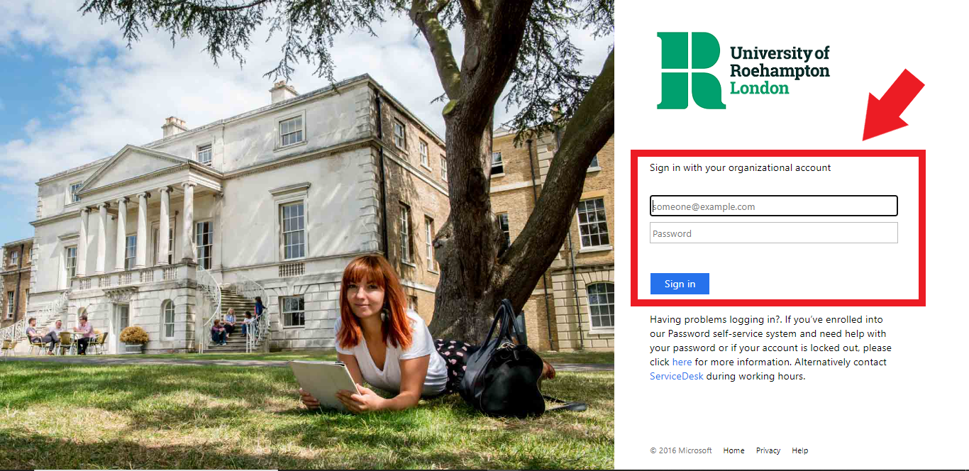 You will be taken to the University of Roehampton login page. Enter your full Roehampton email address and password.