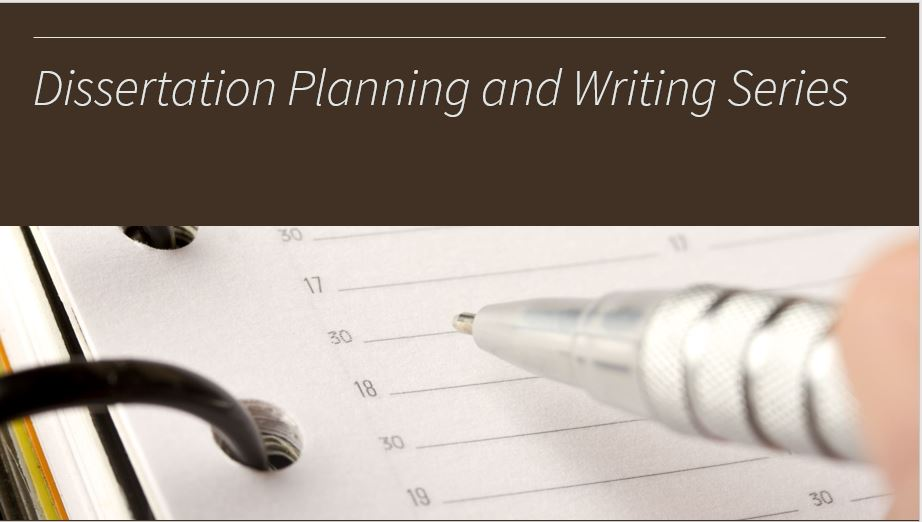 Dissertation Planning and Writing Series