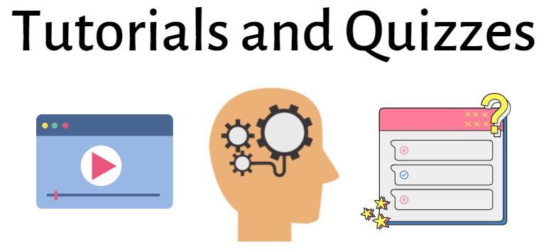 Tutorials and Quizzes