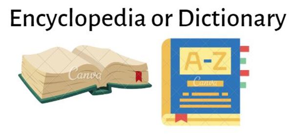 Encyclopedia or Dictionary