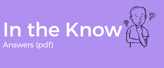 Test your knowledge: In the Know answers (pdf)