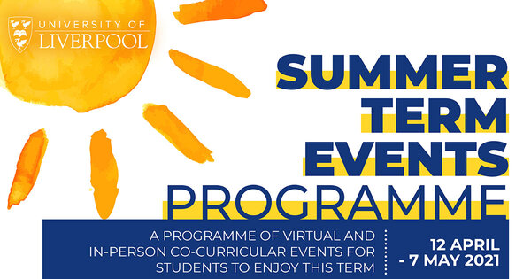 Image Text: Summer Term Events Programme. A programme of virtual and in-person co-curricular events for students to enjoy this ter,m. 12 April - 7 May