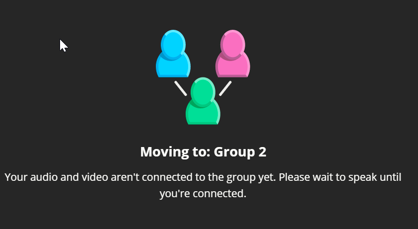 The moving message will display the text: Your audio and video aren't connected to the group yet. Please wait to speak until you are connected.