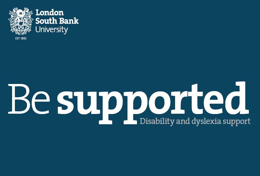 LSBU Be Supported Disability and dyslexia support