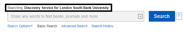 """the text above the search box: """"Discovery Service for London South Bank University"""""""