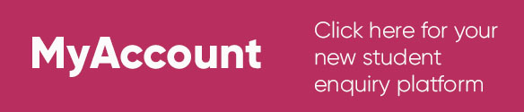 MyAccount. Click here for your new student enquiry platform. White chunky writing on a magenta background.