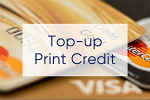 Click here to top-up your print credit