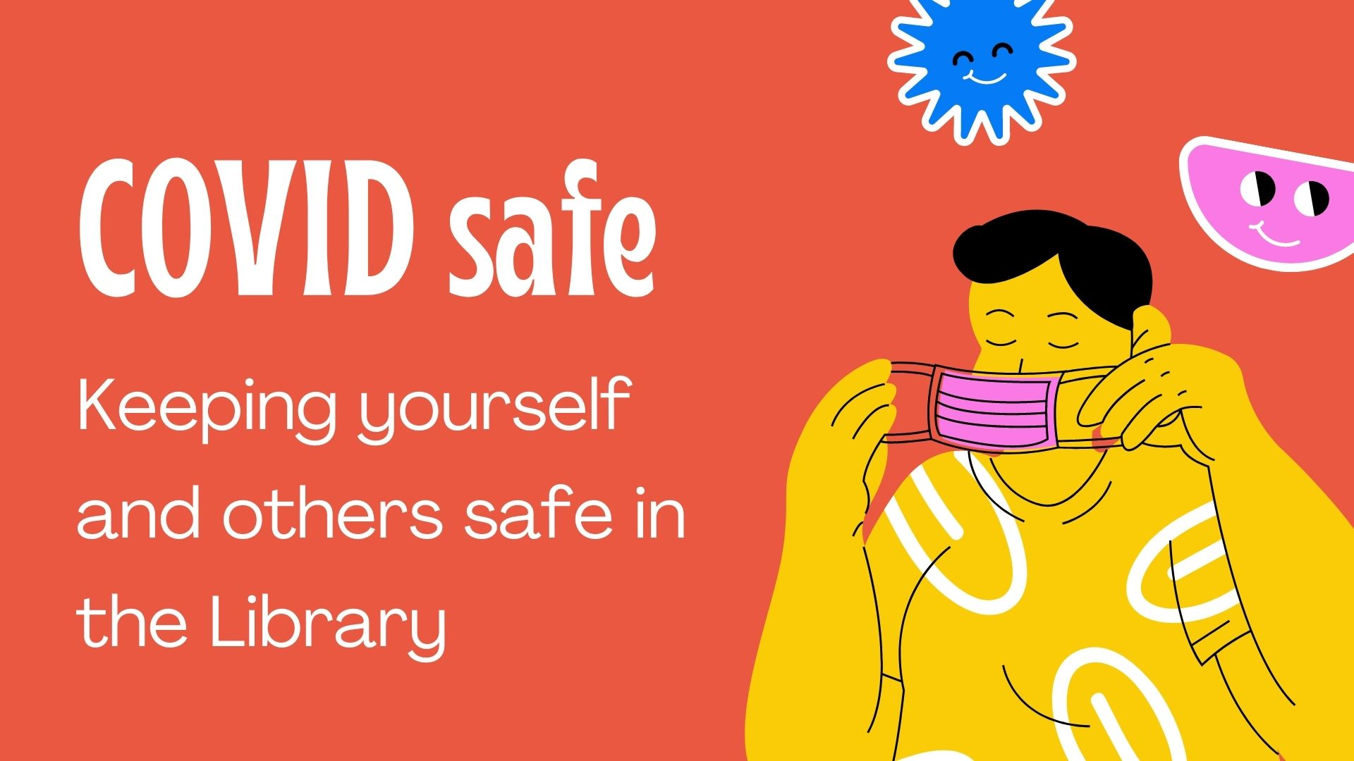 COVID Safe: Keeping yourself and others safe in the Library