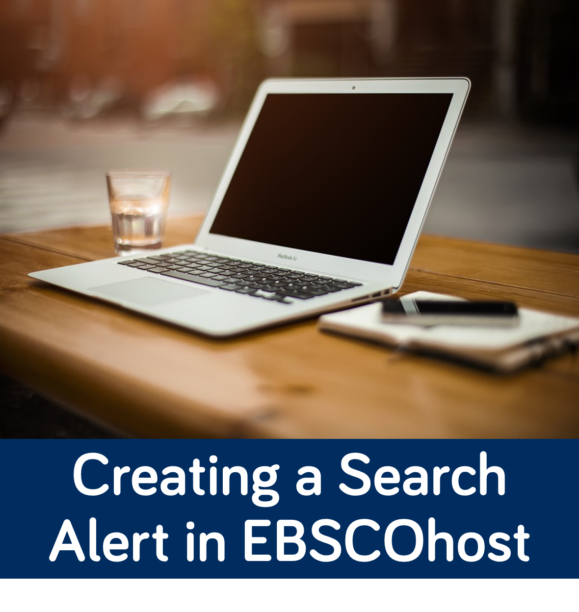 Link to Creating a Search Alert in EBSCO host