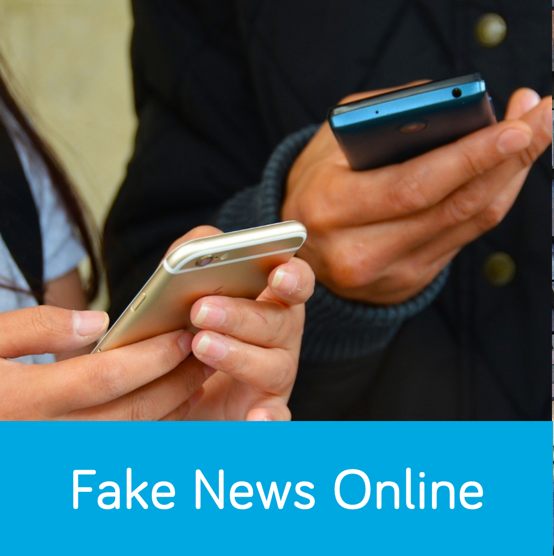 Fake News Online button. Features two people holding mobile phones