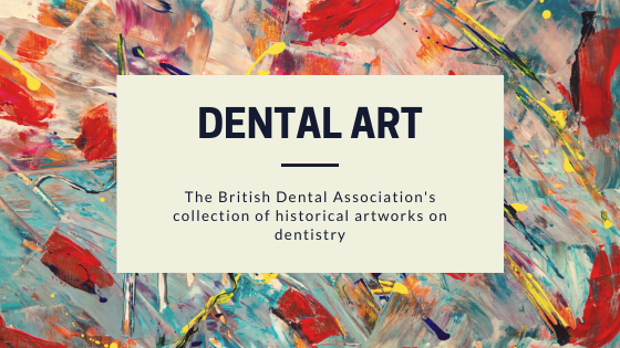 British Dental Association's collection of art featuring dentistry