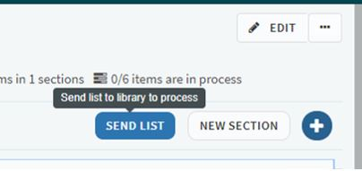 An image showing the SEND LIST button to submit your list to the library.