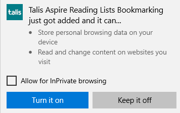 Text reads 'Talis Aspire reading lists bookmarking just got added and it can store personal browsing data on your device; read and change content on websites you visit'. The option to Turn it on is highlighted in blue.