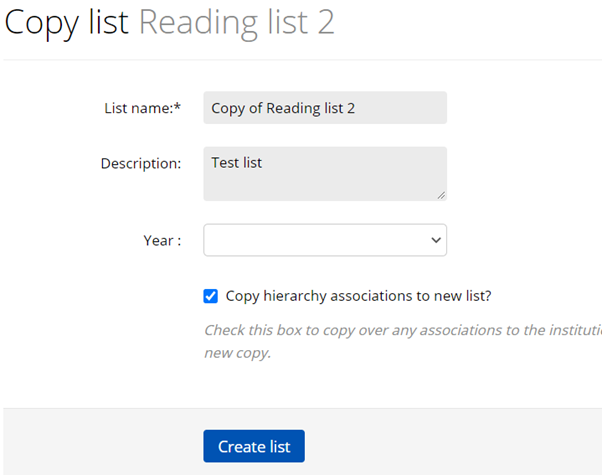 Text reads 'Copy list Reading list 2' Form includes boxes for 'List name', 'Description' and 'Year'. 'Copy hierarchy associations' has been checked. Option to 'Creaet list' in blue at bottom of image.
