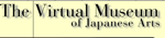 The Virtual Museum of Japanese Arts