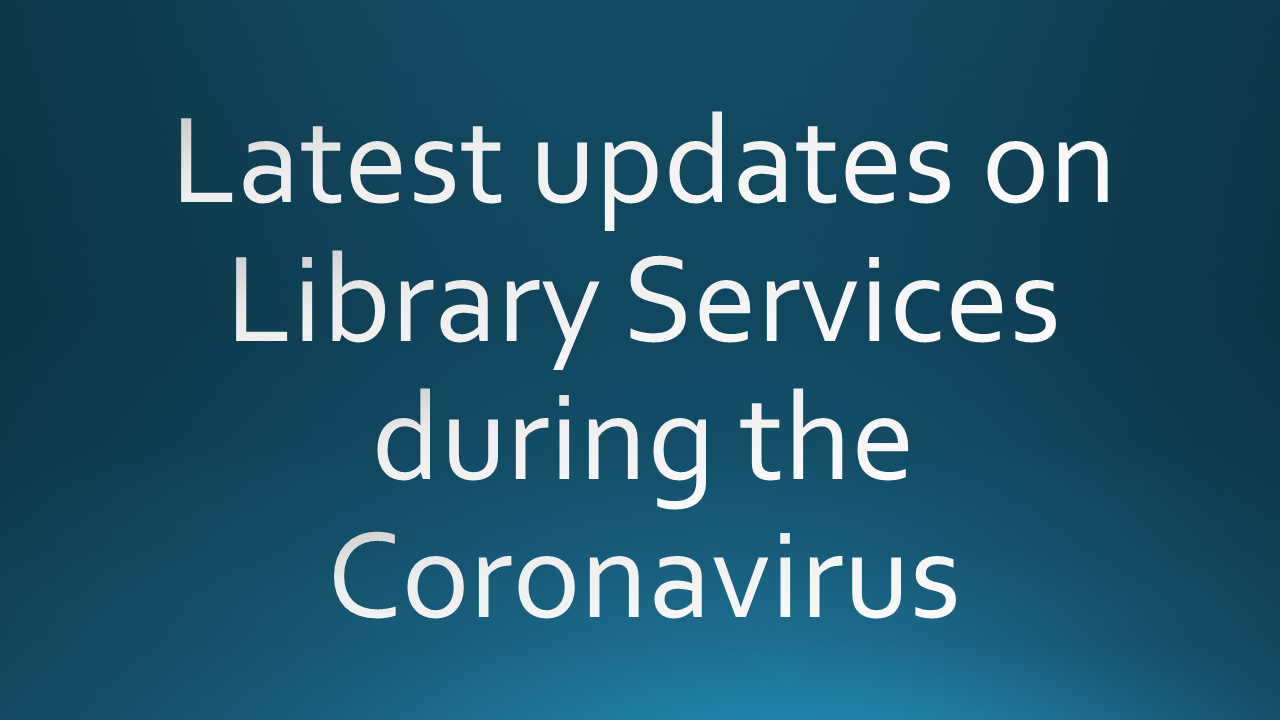 Updates on Library Services during Covid-19