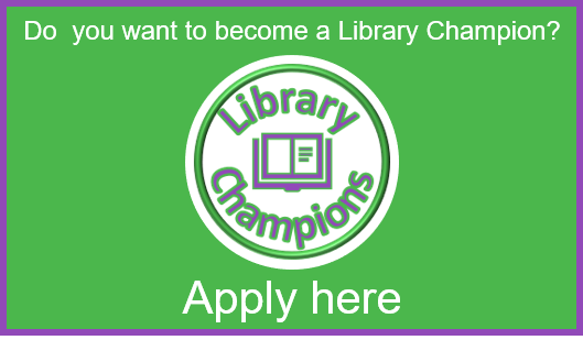 Do you want to become a Library Champion: Apply here
