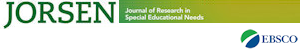 JORSEN [Journal Of Research in Special Educational Needs]