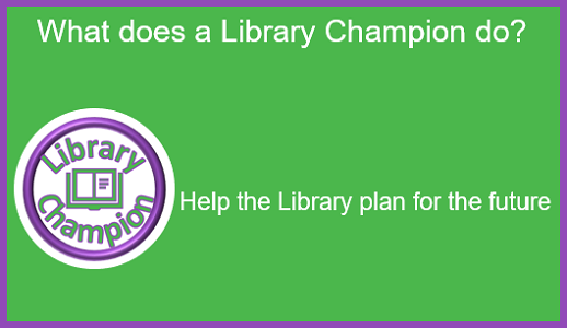 What does a Library Champion do: Help the Library plan for the future