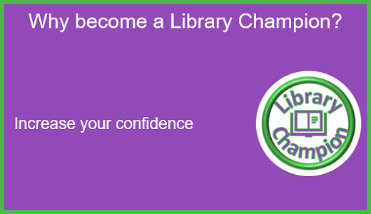 Why become a Library Champion: Increase your confidence