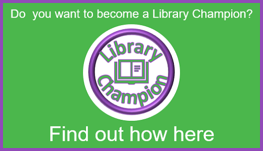 Find out how to become a Library Champion