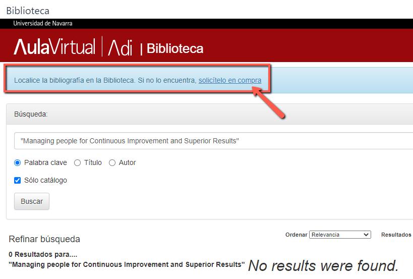 En el buscador de la biblioteca aparece un texto donde indica que si no lo encuentra lo solicite en compra que nos lleva al formulario de solicitud.