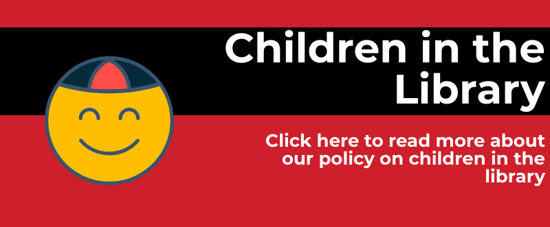 View our policy on children in the library