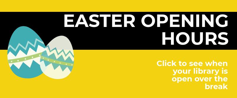 Easter Break 2019 - Click here for