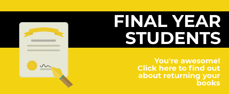 Final Year Students - You're Awesome! Click to find out more about returning books.