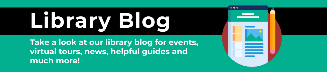 Take a look at our library blog for events, virtual tours, news, helpful guides and much more