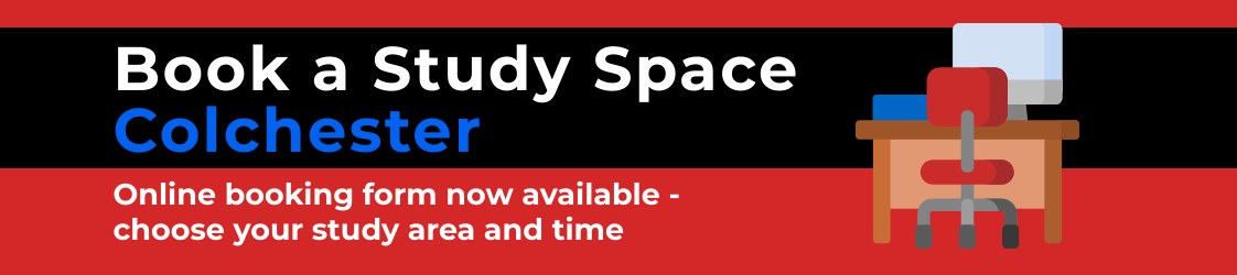 Book a study space in Colchester -  online booking form now available. Book your study time and location