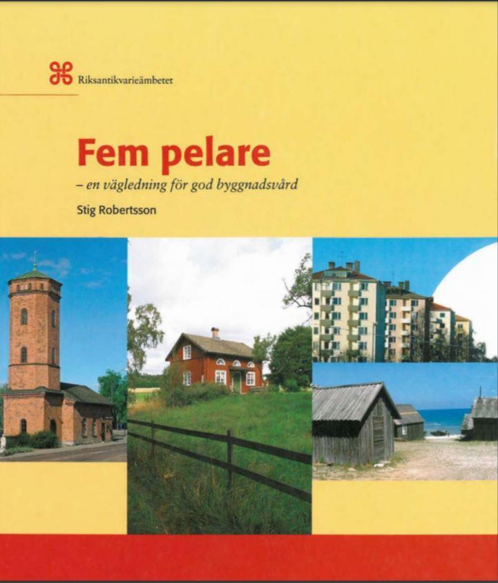 Fem pelare - en vägledning för god byggnadsvård